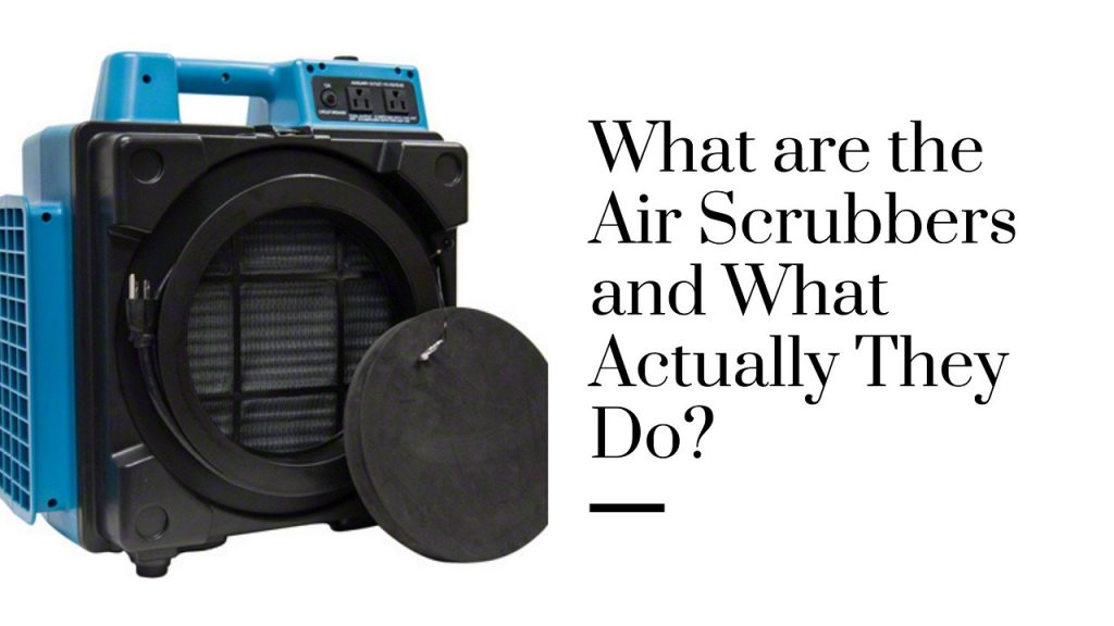 What are the Air Scrubbers and What Actually They Do