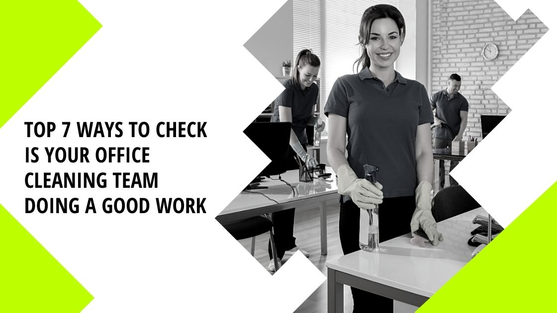 Ways to Check Is Your Office Cleaning Team Doing a Good Work