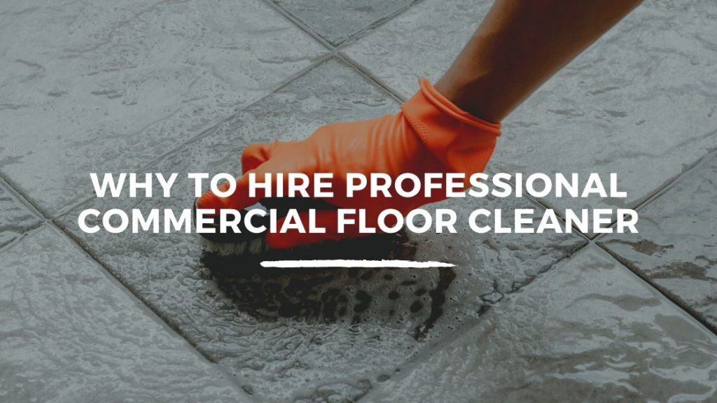 Hire Professional Commercial Floor Cleaner