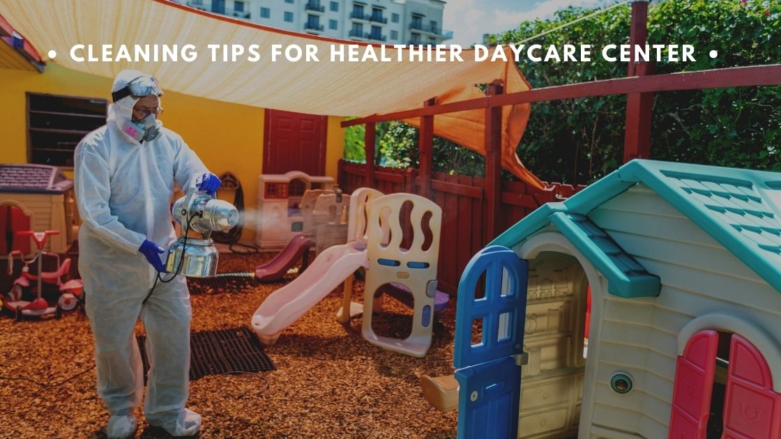 Cleaning Tips For Daycare Center